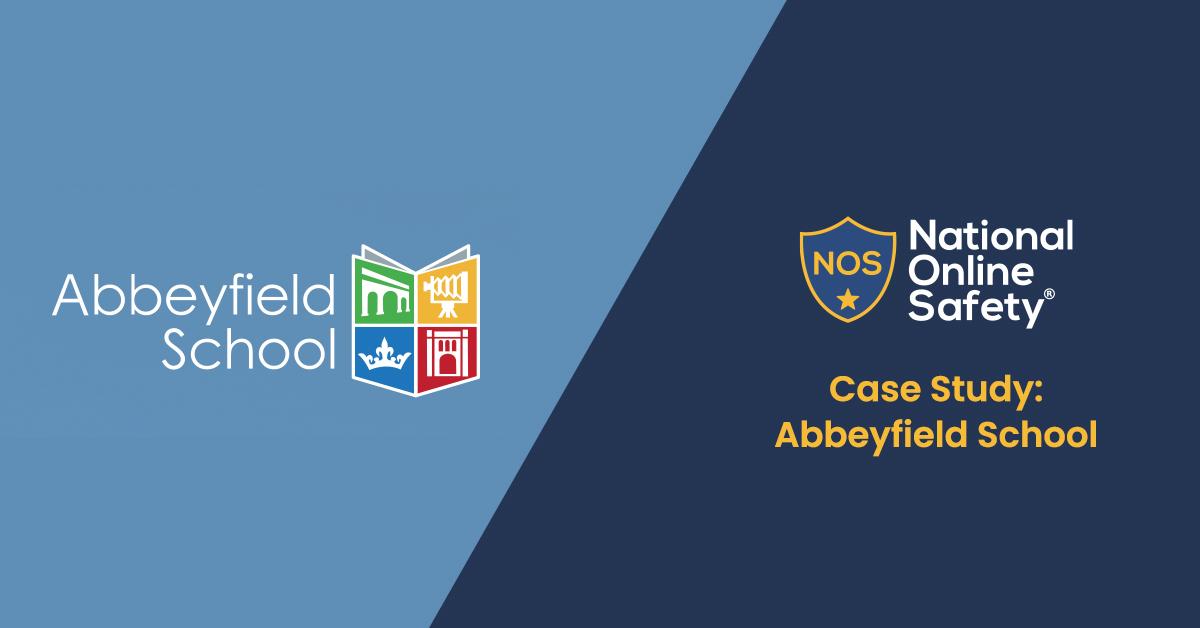 Case Study- Abbeyfield School - National Online Safety