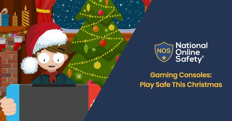 Christmas Gaming Safe Blog Post_National Online Safety