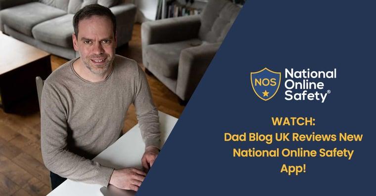 Dad Blog UK Blog Post _ National Online Safety (1)