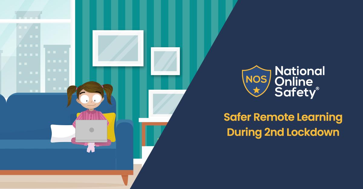 Safer Remote Learning 2nd Lockdown _ National Online Safety
