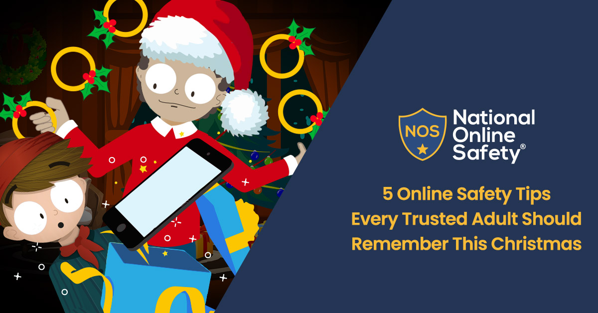 5 Online Safety Tips Every Trusted Adult Should Remember This Christmas