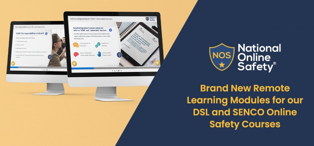 Brand New Remote Learning Modules for our DSL and SENCO Online Safety Courses