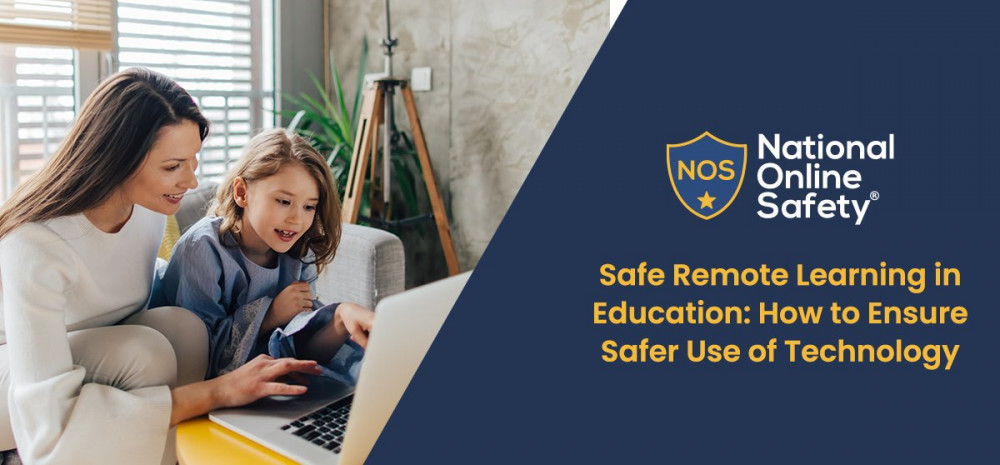 Safe Remote Learning in Education: How to Ensure Safer Use of Technology