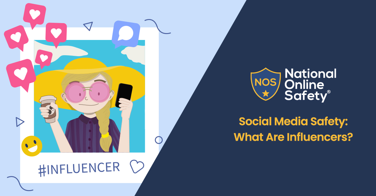 Social Media Safety: What Are Influencers?
