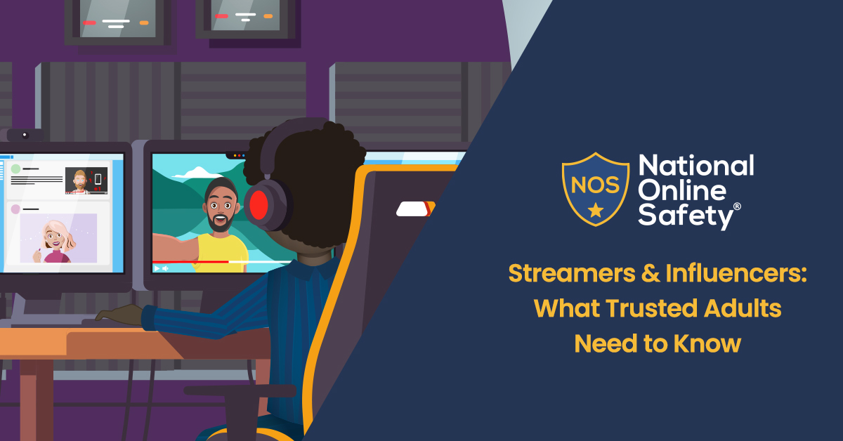 Streamers and Influencers: What Trusted Adults Need to Know
