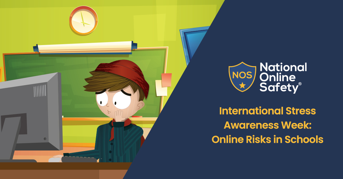 International Stress Awareness Week – Online Risks in Schools