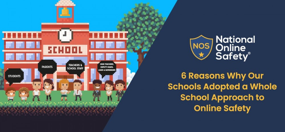 6 Reasons Why Our Schools Adopted a Whole School Approach to Online Safety